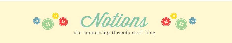 Notions - The Connecting Threads Staff Blog